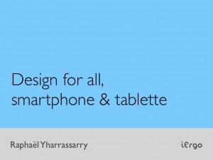 Design for all, smartphone et tablette