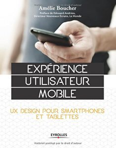 Expérience utilisateur mobile : UX design pour smartphones et tablettes