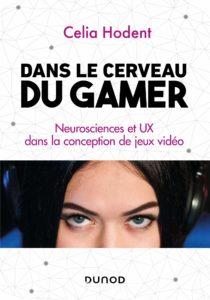 Dans le cerveau du gamer - Neurosciences et UX dans la conception de jeux vidéo
